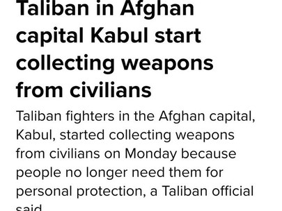"""Taliban """"Collect"""" Weapons From Civilians In Kabul As They """"No Longer Need Personal Protection"""""""