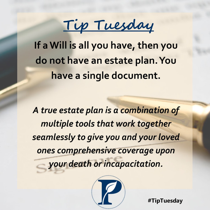 Tip Tuesday: Having a Will is not the same thing as having a Plan