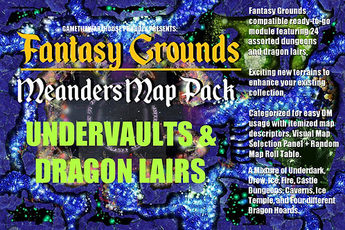 Undervaults & Dragon Lairs: Fantasy Grounds Meanders Map Pack