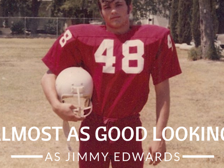 Almost as Good Looking as Jimmy Edwards
