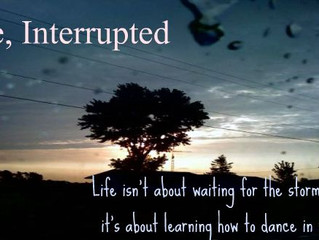 Life Interrupted.