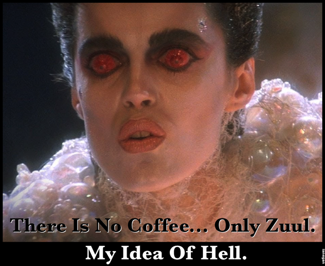 No Coffee-Only Zuul.jpg
