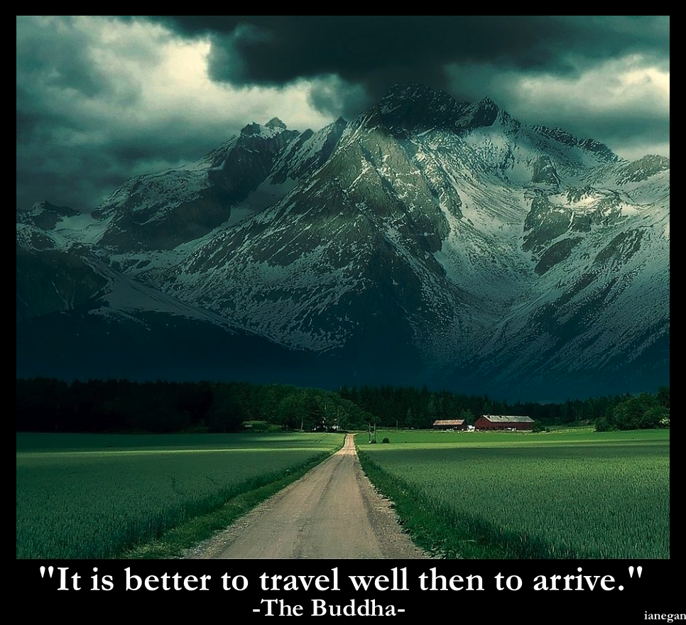 It Is Better To Have Traveled Well.jpg