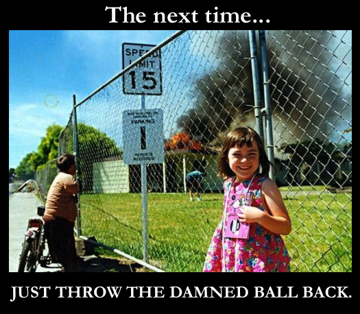 Throw Damned Ball Back.jpg