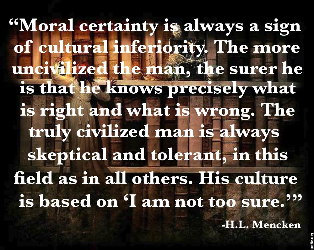 Moral Certainty-HL Mencken.jpg