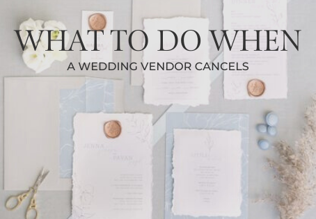 Tips On What to Do If a Wedding Vendor Or Service Cancels on You?