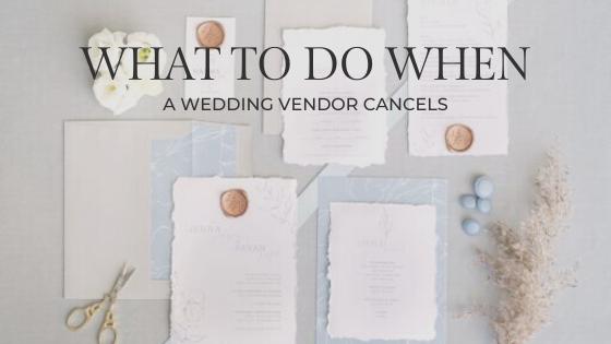 what to do when a wedding vendor cancels