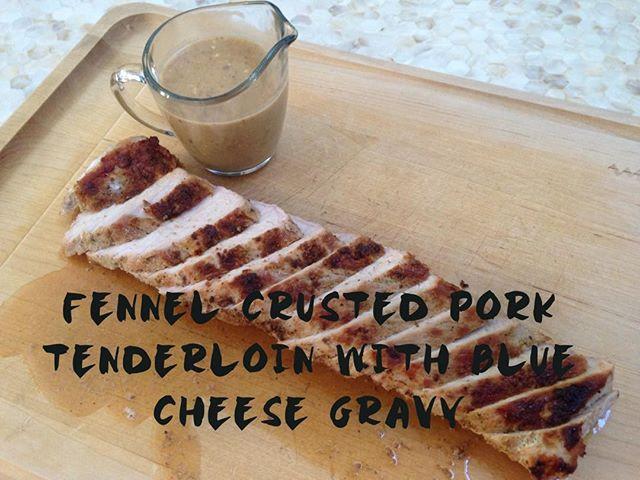 Fennel Crusted Pork Tenderloin with Blue Cheese Gravy