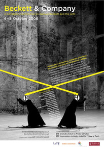 Poster of Beckett & Company, A Centenary Conference on Samuel Beckett and the Arts, Tate Modern, the London Consortium, Birkbeck and Goldsmiths, University of London, U.K., 2006