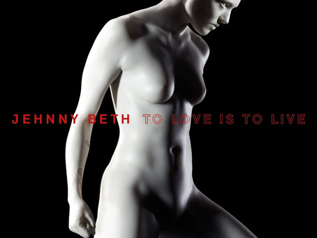 JEHNNY BETH // TO LOVE IS TO LIVE
