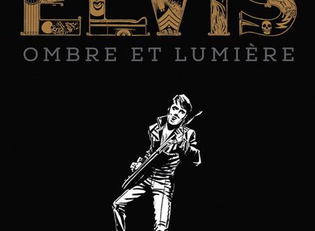 Elvis - Ombre et lumières // De Kent et Patrick Mahé
