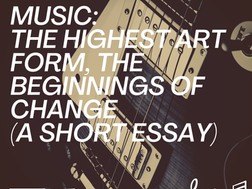 Music: The Highest Art Form, The Beginnings of Change (A Short Essay)