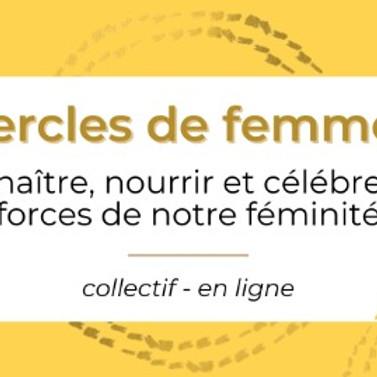 """[COMPLET] Cercle de femmes en ligne : """"Connaître et nourrir les forces de notre féminité"""" 1/8"""