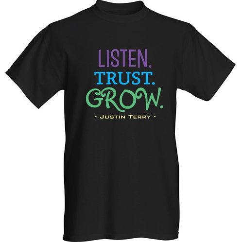 """""""Listen. Trust. Grow."""" T-Shirt"""