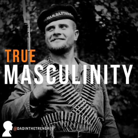 """True Masculinity"""