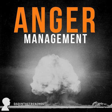 Some Thoughts On - And Tactics For - Anger Management
