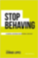 stop behaving.jpg