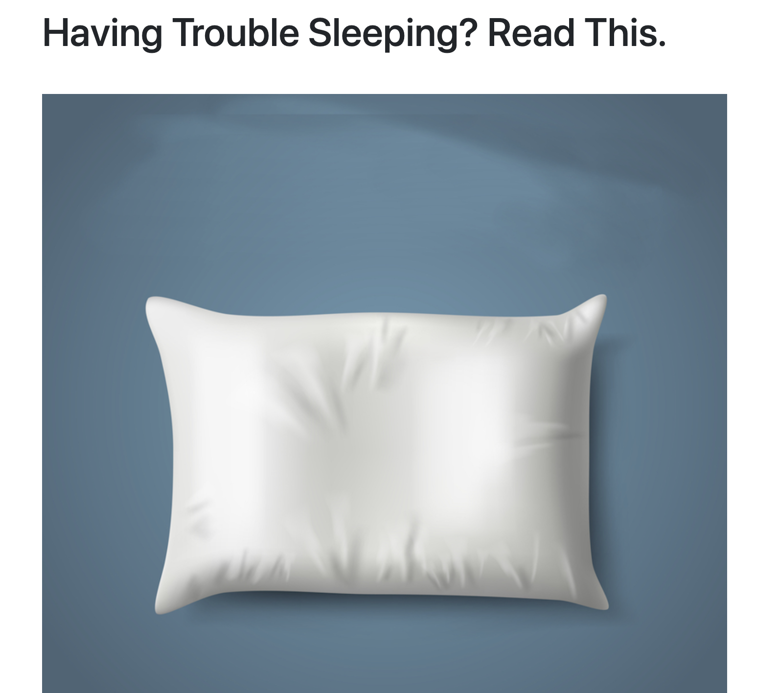 Having Trouble Sleeping?