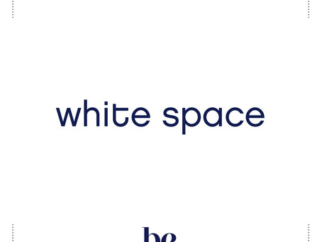 White Space as a daily practice