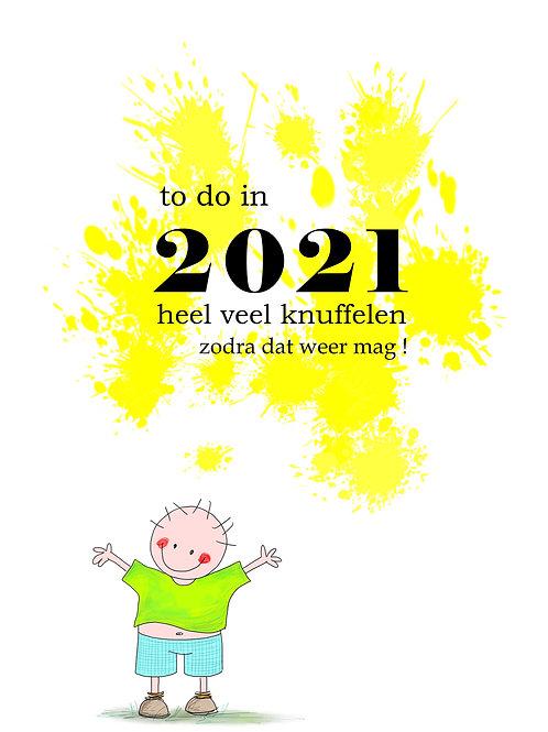 to do in 2021 heel veel knuffelen zodra dat weer mag !