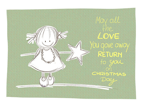 May all the love you gave away...