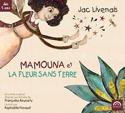 Mamouna et la fleur sans terre. Jac Livenais. Françoise Roussety. Maryse Pauleau.