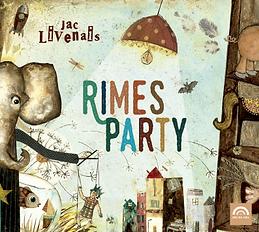 Rimes Party. Jac Livenais. Label Arc En Ciel