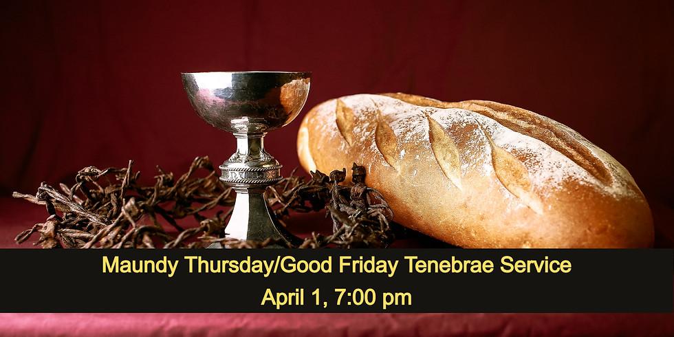 Maundy Thursday/Good Friday Tenebrae Service, April 1st Service