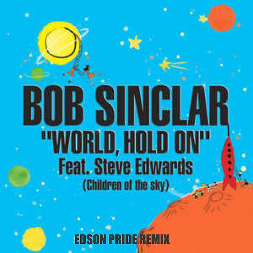 World Hold On (Edson Pride Remix)
