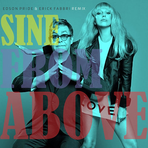 Sine From Above (Edson Pride & Erick Fabbri Remix)