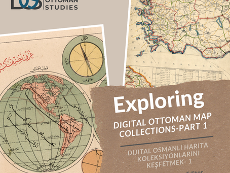 Exploring Digital Ottoman Map Collections-Part 1