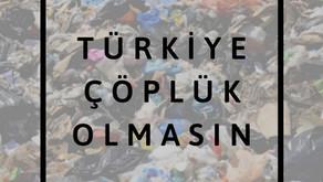 Türkiye Çöplük Olmasın!
