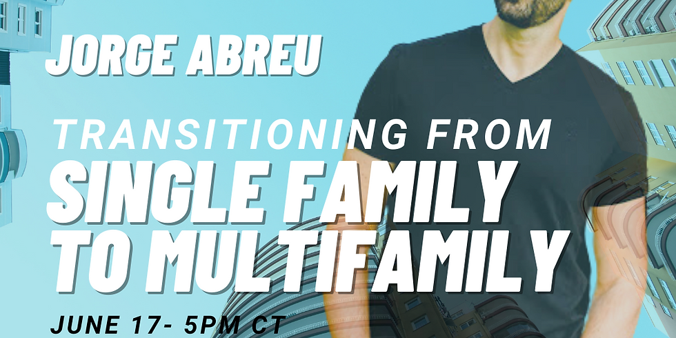 Transitioning from Single-Family to Multifamily