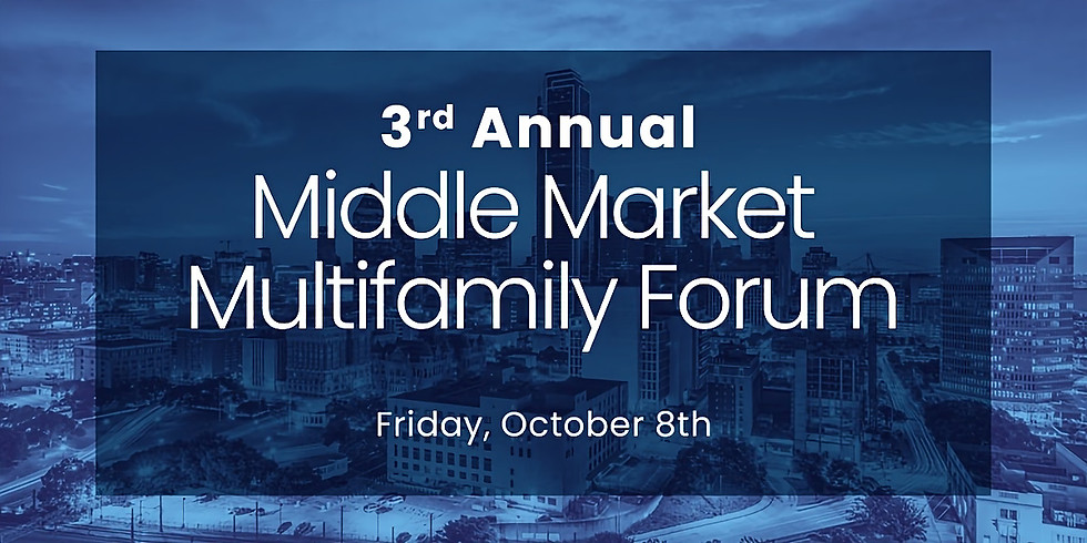 3rd Annual Middle Market Multifamily Forum