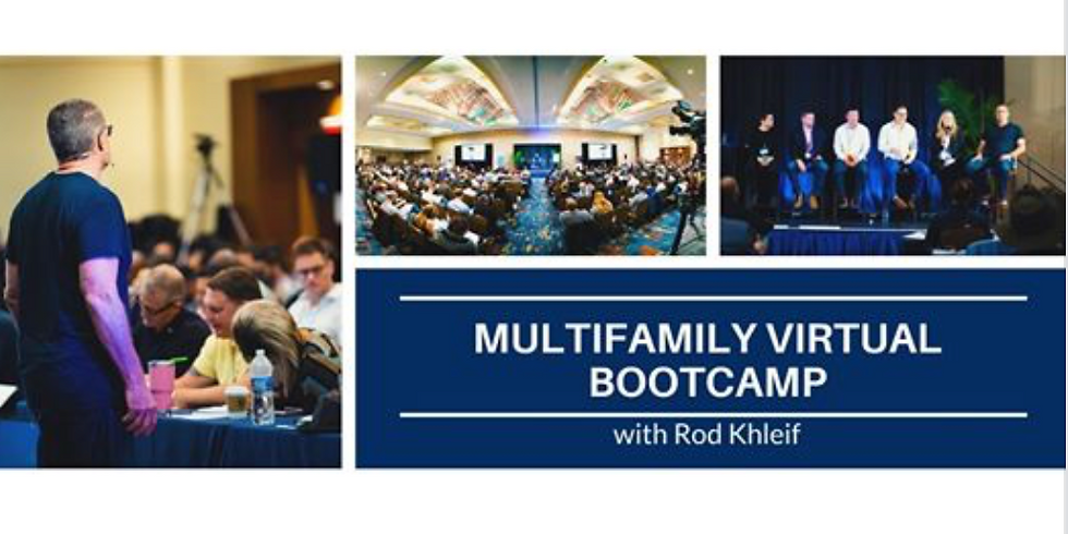 Rod Khlief's Multifamily Virtual Bootcamp