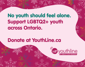 An advertisement that was played on one of the screens at Toronto's Yonge-Dundas square, a project in collaboration with Carly Rae Jepson (Yes, THAT Carly Rae Jepson) and LGBT YouthLine.