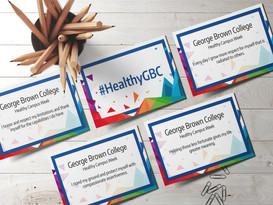 Affirmation cards created for George Brown College's healthy campus week.  #HealthyGBC