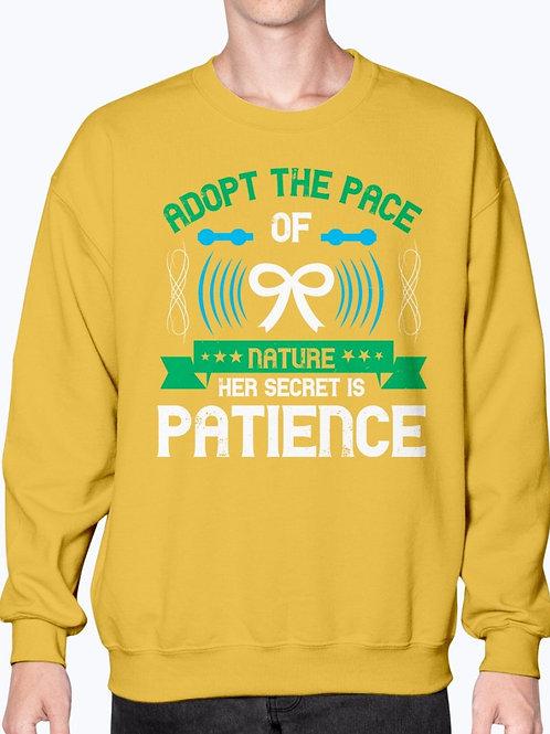 Adopt the Pace of Nature Her Secret Is Patience -  Awareness - Sweatshirt - Crew