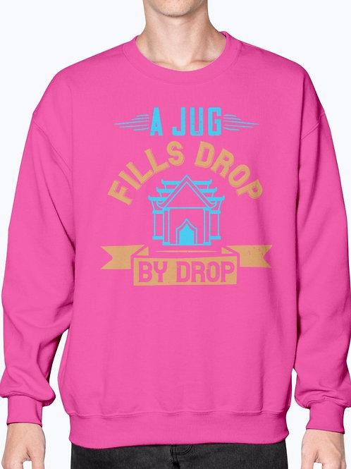 A Jug Fills Drop by Drop- Buddhism  - Sweatshirt - Crew