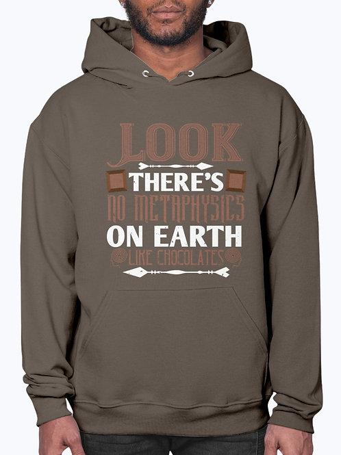 Look, There's No Metaphysics on Earth Like Chocolates.- Chocolate- Hoodie