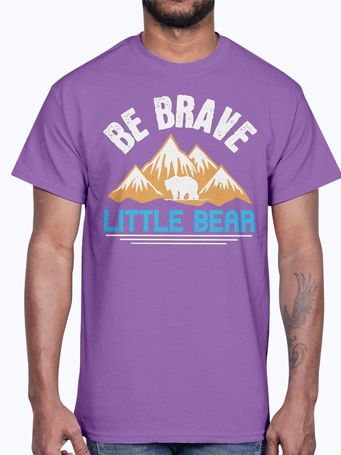 Be Brave Little Bear  -  Bear - Cotton Tee