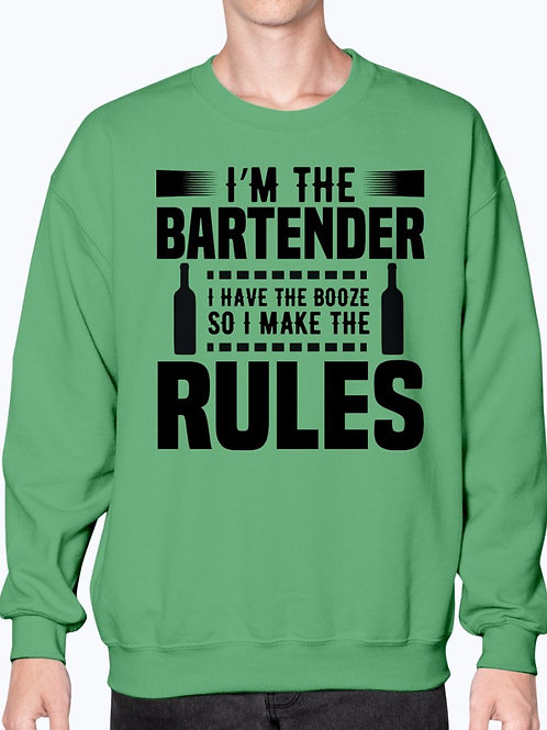 Im the Bartender I Make the Rules? -  Bartender- Sweatshirt - Crew