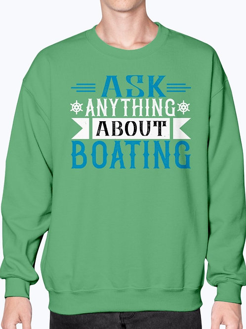 Ask Anything About Boating-  Boating - Sweatshirt - Crew