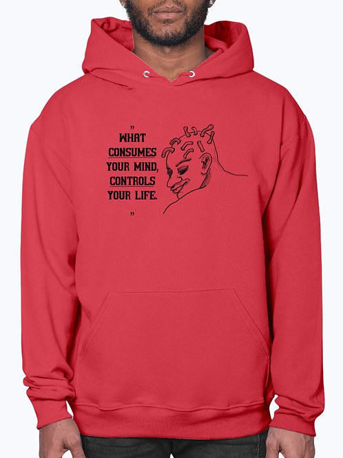 What Consumes Your Mind Controls Your Life -  Concept Art- Hoodie