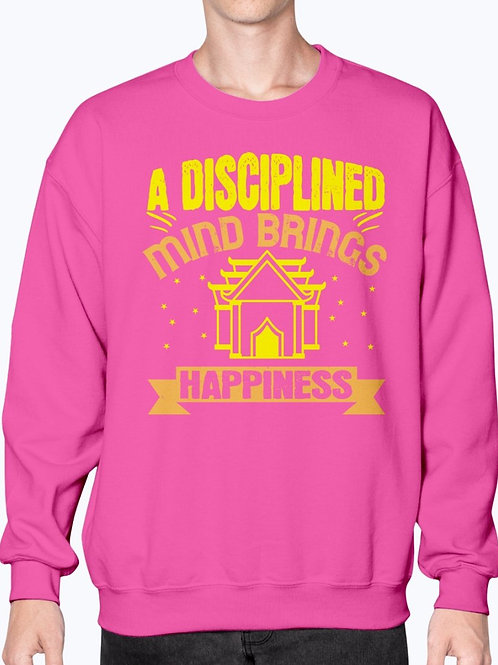 A Disciplined Mind Brings Happiness- Sweatshirt - Crew