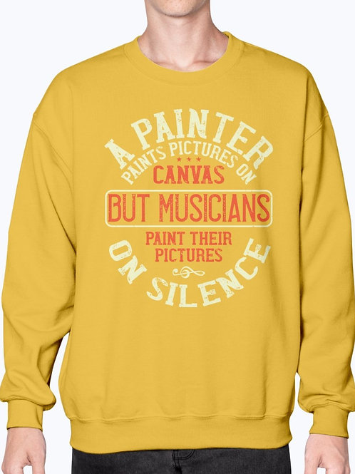 A Painter Paints Pictures on Canvas. Paint Their Pictures on Silence Sweatshirt