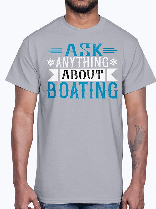 Ask Anything About Boating-  Boating - Cotton Tee