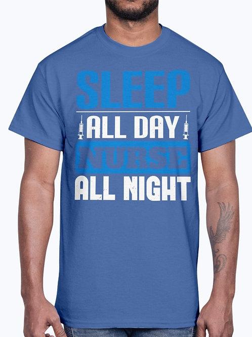Sleep All Day Nurse All Night - Cotton Tee