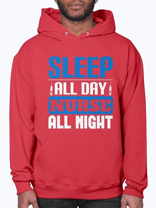 Sleep All Day Nurse All Night- Hoodie