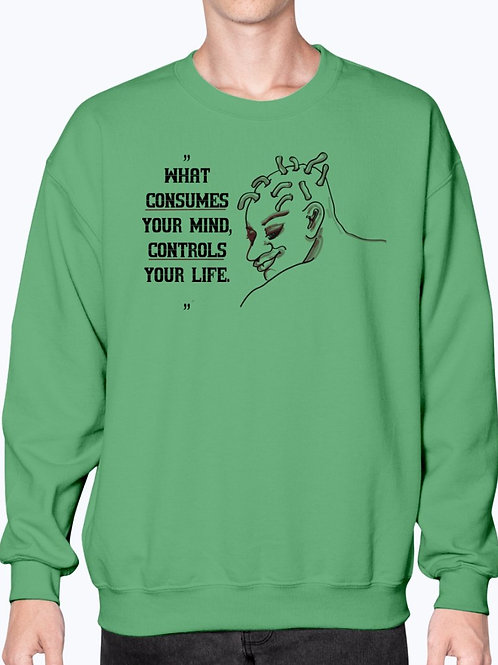 What Consumes Your Mind Controls Your Life -  Concept Art- Sweatshirt - Crew